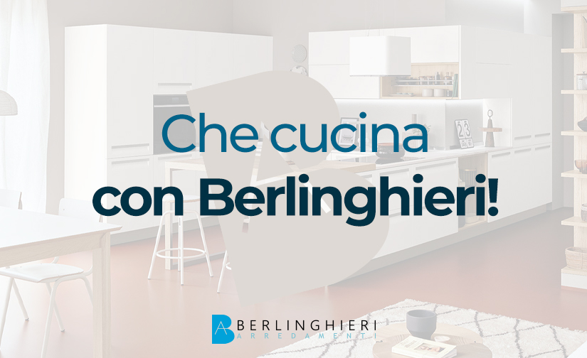 Che cucina con Berlinghieri!
